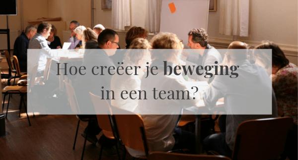 Hoe creëer je beweging in een team?