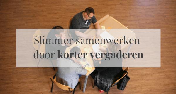 Slimmer samenwerken door korter vergaderen